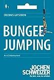 Jochen Schweizer Erlebnis-Gutschein Bungee Jumping, 6 Erlebnisorte, Geschenkidee mit Adrenalin