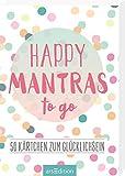 Happy Mantras to go: 50 Kärtchen zum Glücklichsein | Kartenbox für mehr Motivation, Glück und Achtsamkeit an jedem Tag (myNOTES)