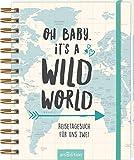 Oh Baby, it's a wild world: Reisetagebuch für uns zwei   Reisetagebuch / Erinnerungsbuch an eine schöne Reise - originelles Geschenk zur Hochzeit