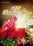 100 Gutschein-Ideen für Weihnachtsgeschenke - Originelle Gutscheine für Weihnachten: Präsente, die von Herzen kommen
